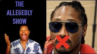 Download The Allegedly Show: Shut Up Future, Where's Wendy ? + Celebrity Tea Video