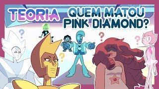 Download Steven Universo TEORIA - QUEM MATOU PINK DIAMOND? (Yellow Diamond, White Diamond etc) Video
