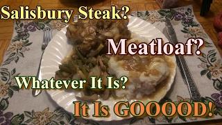Download Salisbury Steak Meatloaf YUMMY! Video