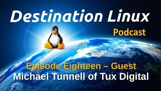 Download Destination Linux EP18 - Michael Tunnell of Tux Digital Video