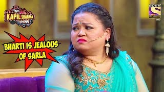Download Bharti Is Jealous Of Sarla - The Kapil Sharma Show Video