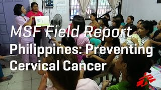Download MSF and Local NGO Tackle Cervical Cancer in Philippines Video
