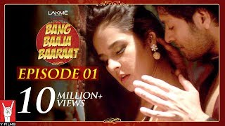 Download Bang Baaja Baaraat - Full Episode 01 Video