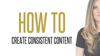Download How to Create Consistent Content Video