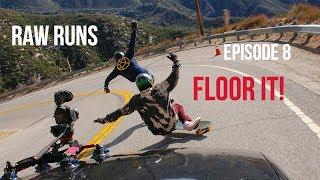 Download Raw Runs Episode 8: Floor It Video