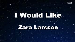 Download I Would Like - Zara Larsson Karaoke 【No Guide Melody】 Instrumental Video
