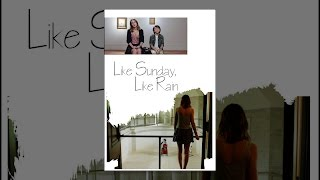 Download Like Sunday, Like Rain Video