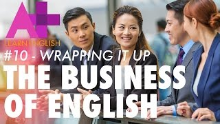 Download The Business of English - Episode 10: Wrapping it up Video