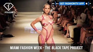 Download The Black Tape Project Miami Swim Week Art Hearts Fashion 2019 | FashionTV | FTV Video