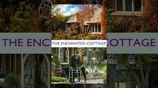Download The Enchanted Cottage Video