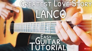 Download Greatest Love Story LANCO Guitar Tutorial // Greatest Love Story Guitar // Guitar Lesson #587 Video