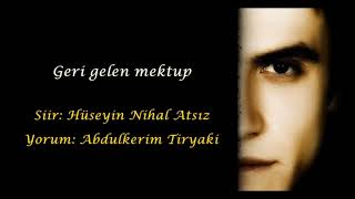 Download Hüseyin Nihal Atsız - Geri Gelen Mektup (Yorum:Abdulkerim Tiryaki) Video