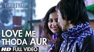 Download Yaariyan Love Me Thoda Aur Full Video Song | Arijit Singh | Himansh Kohli, Rakul Preet Video