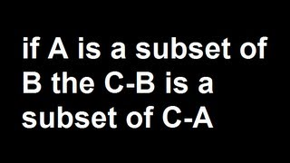 Download if A is a subset of B the C-B is a subset of C-A Video