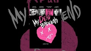 Download My Dead Boyfriend Video