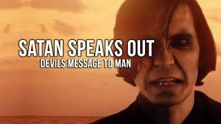 Download Satan Speaks Out - Devils Message To Man Video