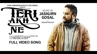 Download Teri Akh Ne Full Video Song | Jaskurn Gosal Feat. Makhan Dhillon | VSG Music | New Punjabi Song 2017 Video