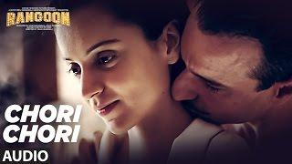 Download Chori Chori Full Audio Song | Rangoon | Saif Ali Khan, Kangana Ranaut, Shahid Kapoor | T-Series Video