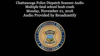 Download Chattanooga police dispatch Scanner Audio from fatal school bus crash in Chattanooga Tennessee Video
