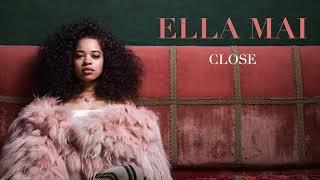 Download Ella Mai –Close (Audio) Video