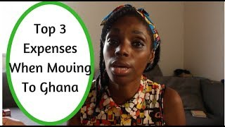 Download Top 3 Expenses When Moving To Ghana Video