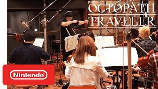 Download Project Octopath Traveler (Working Title) - Behind the Music - Nintendo Switch Video