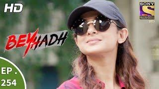 Download Beyhadh - बेहद - Ep 254 - 2nd October, 2017 Video