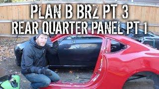 Download Plan B BRZ Pt 3 - Replacing Rear Quarter Panel Pt 1 Video