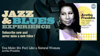 Download Aretha Franklin - You Make Me Feel Like a Natural Woman Video