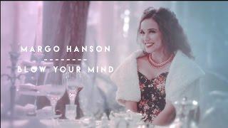 Download Margo Hanson   Blow your Mind Video