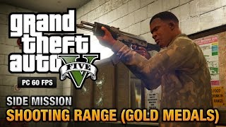 Download GTA 5 PC - Shooting Range (Gold Medals) Video