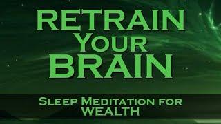 Download Retrain Your Brain for WEALTH ~ SLEEP MEDITATION ~ Listen Nightly as you fall ASLEEP Video