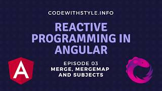 Download Merge, MergeMap and Subjects - Part 3 of Reactive Programming in Angular with RxJS Video