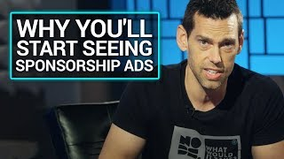 Download Message from Tom: Why You'll Start Seeing Sponsorship Ads Video