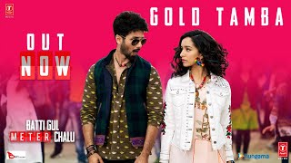 Download Gold Tamba Video Song | Batti Gul Meter Chalu | Shahid Kapoor, Shraddha Kapoor Video