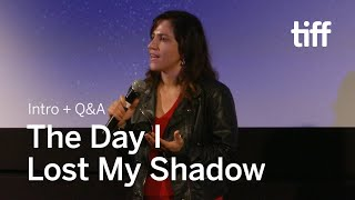 Download THE DAY I LOST MY SHADOW Director Q&A | TIFF 2018 Video