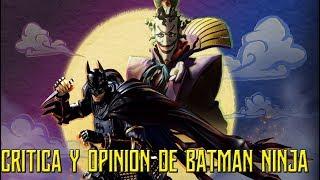 Download ¡¡¡BATMAN NINJA!!! [CRITICA Y OPINIÓN] Video