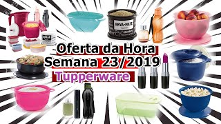 Download OFERTA DA HORA - SEMANA 23/2019 TUPPERWARE Video