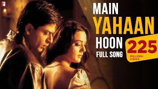 Download Main Yahaan Hoon - Full Song | Veer-Zaara | Shah Rukh Khan | Preity Zinta | Udit Narayan Video
