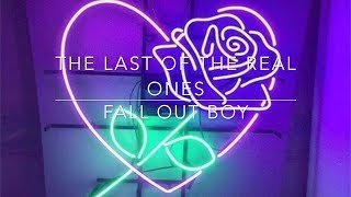 Download Fall Out Boy- The Last Of The Real Ones Lyrics Video