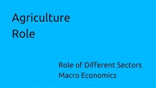 Download Role of Agriculture Video