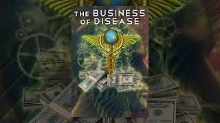 Download The Business of Disease Video