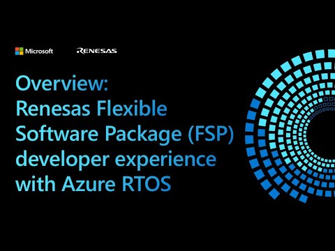 Renesas Flexible Software Package (FSP) developer experience with Microsoft Azure RTOS