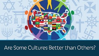 Download Are Some Cultures Better than Others? Video