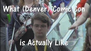Download What (Denver) Comic Con is Actually Like Video