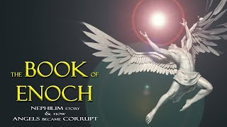 Download The Book of Enoch, the Nephilim Story, and How Angels Became Corrupt ~ 2019 ~ (Without Music) Video
