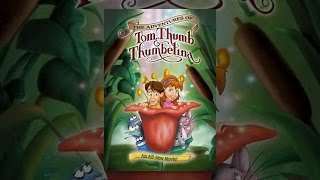 Download The Adventures of Tom Thumb and Thumbelina Video