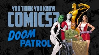 Download Doom Patrol - You Think You Know Comics? Video