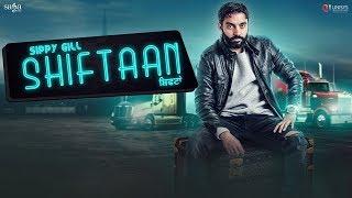 Download Shiftaan - Sippy Gill Ft. Neetu Bhalla | Desi Routz | New Punjabi Songs 2017 | Siftaan | Saga Music Video