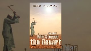 Download The Man Who Stopped the Desert Video